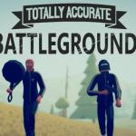 토탈리 어큐레이트 배틀그라운드(Totally Accurate Battlegrounds)