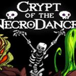 크립트 오브 더 네크로댄서(Crypt of the NecroDancer)