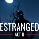 이스트레인지드 : 액트 II (Estranged: Act II)